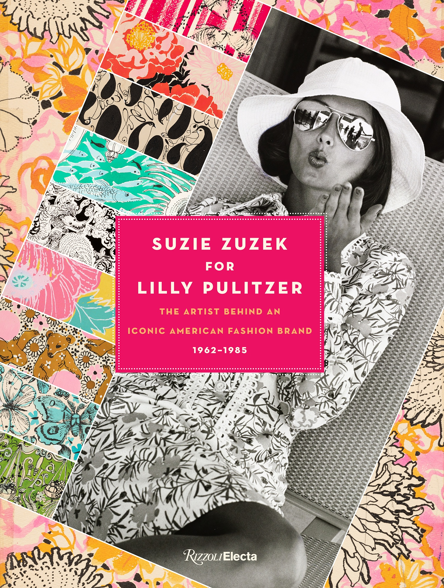 The cover of Suzie Zuzek for Lilly Pulitzer: The Artist Behind an Iconic American Fashion Brand 1962-1985 (Rizzoli).