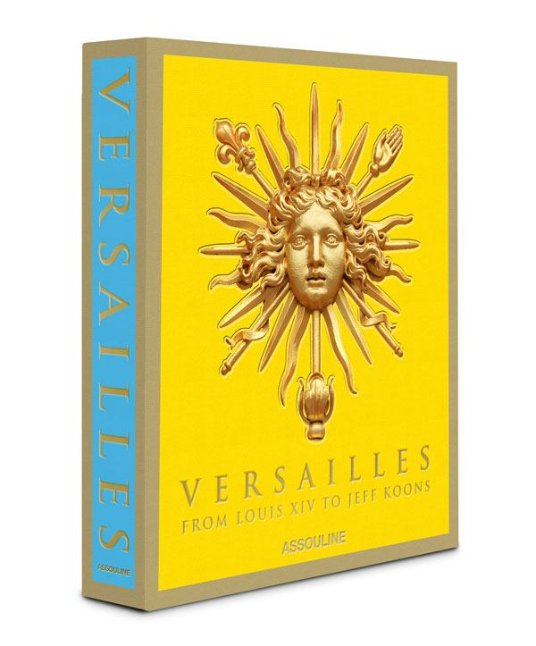 Versailles: From Louis XIV to Jeff Koons Assouline book.